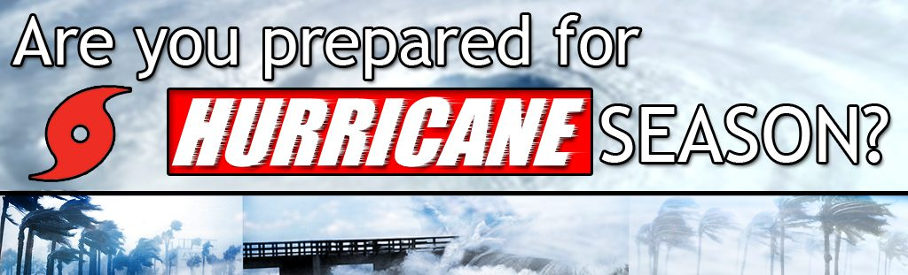Are You Prepared for Hurricane Season?